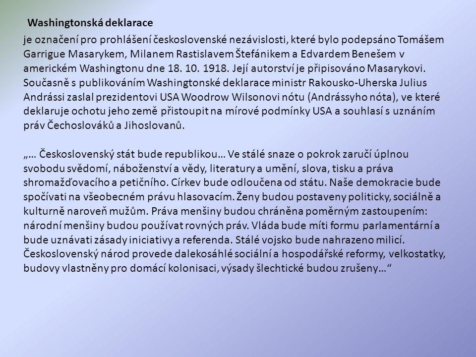je označení pro prohlášení československé nezávislosti, které bylo podepsáno Tomášem Garrigue Masarykem, Milanem Rastislavem Štefánikem a Edvardem Benešem v americkém Washingtonu dne 18.