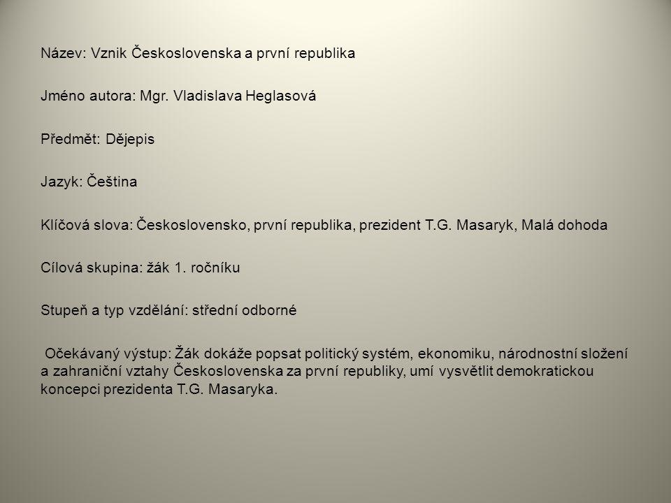Metodický list/anotace Výkladová prezentace společně s motivačními obrázky a úkoly poskytuje výchozí materiál, který slouží žáku jako vodítko k popisu a pochopení vnitřně politického a ekonomického vývoje v Československu po 1.