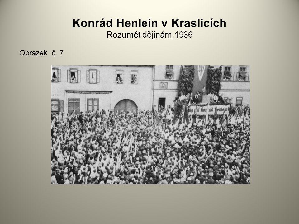 Konrád Henlein v Kraslicích Rozumět dějinám,1936 Obrázek č. 7