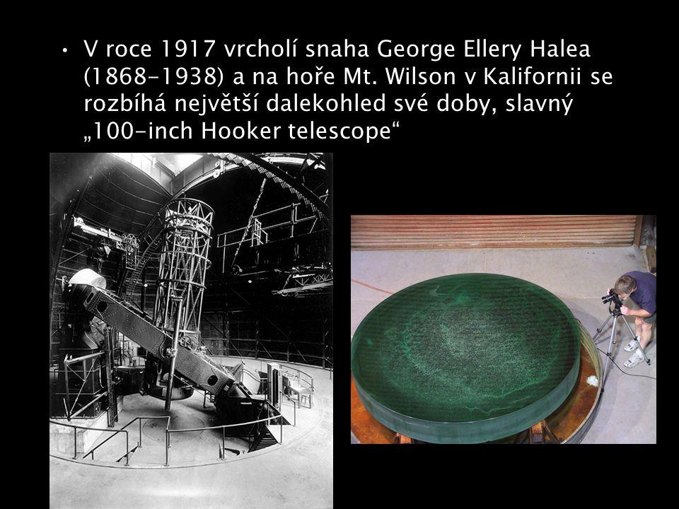 """V roce 1917 vrcholí snaha George Ellery Halea (1868-1938) a na hoře Mt. Wilson v Kalifornii se rozbíhá největší dalekohled své doby, slavný """"100-inch"""