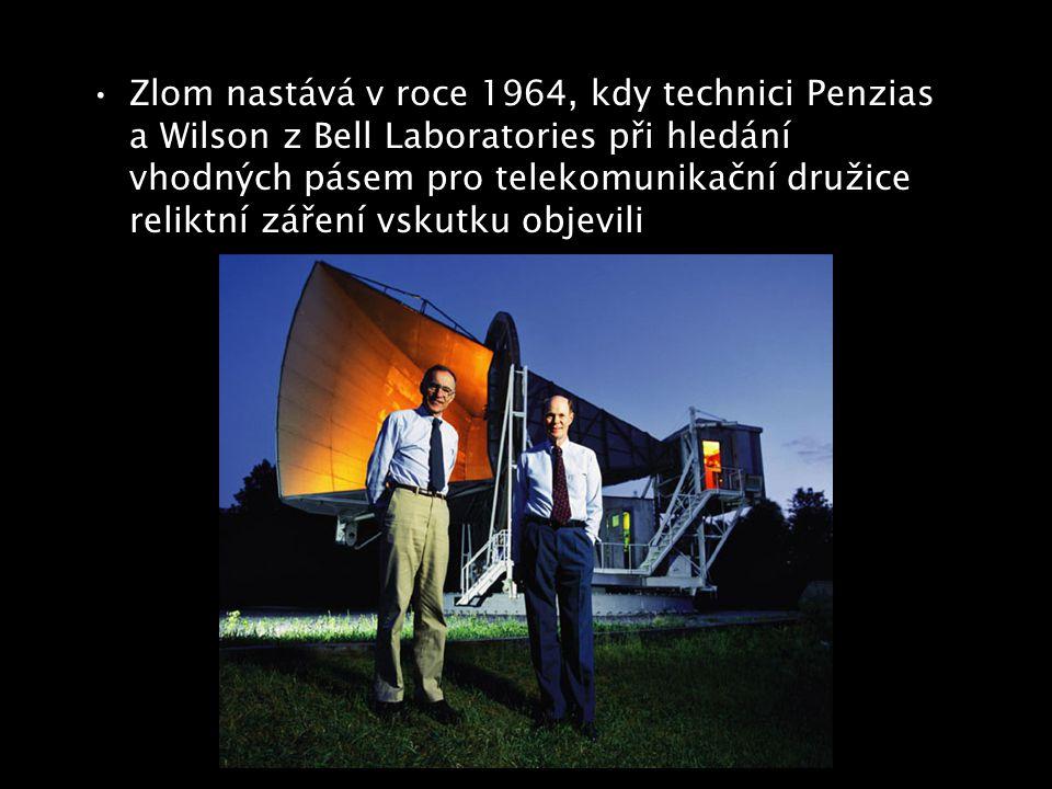 Zlom nastává v roce 1964, kdy technici Penzias a Wilson z Bell Laboratories při hledání vhodných pásem pro telekomunikační družice reliktní záření vsk