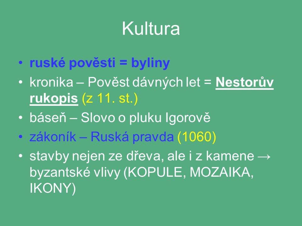 Kultura ruské pověsti = byliny kronika – Pověst dávných let = Nestorův rukopis (z 11.