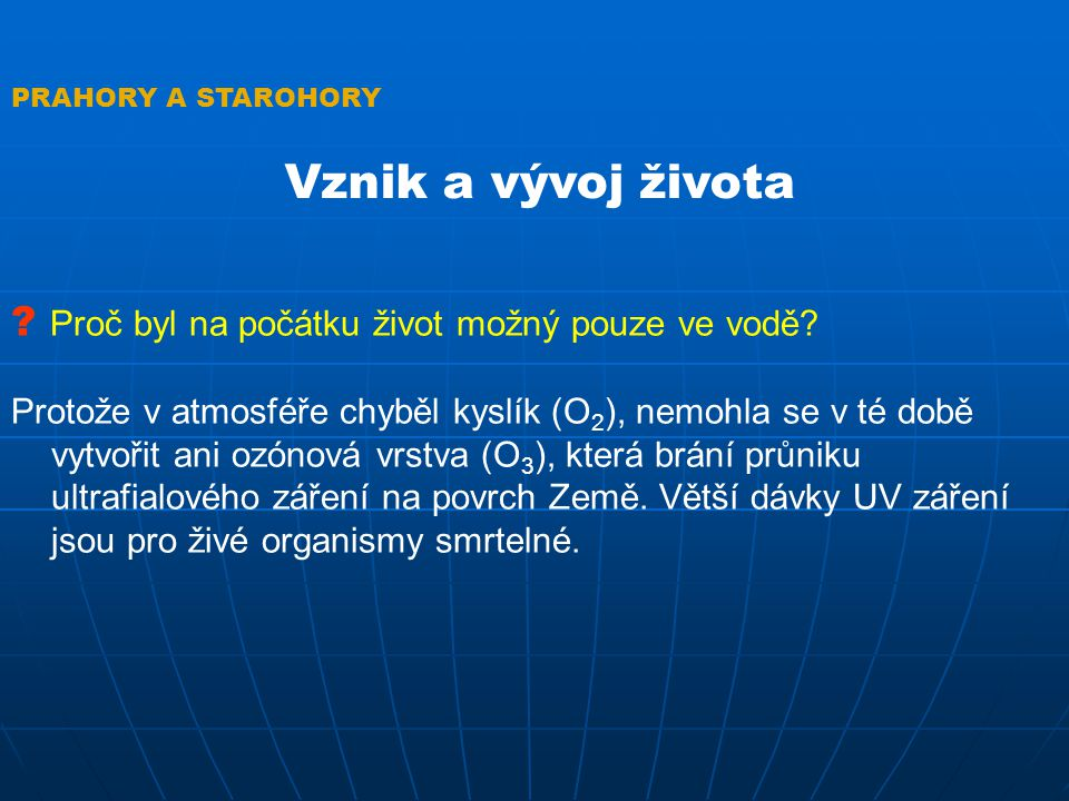 PRAHORY A STAROHORY Prahory a starohory v ČR Prahorní horniny se v České republice nevyskytují.