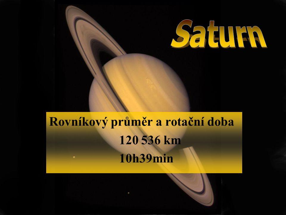 Rovníkový průměr a rotační doba 120 536 km 10h39min