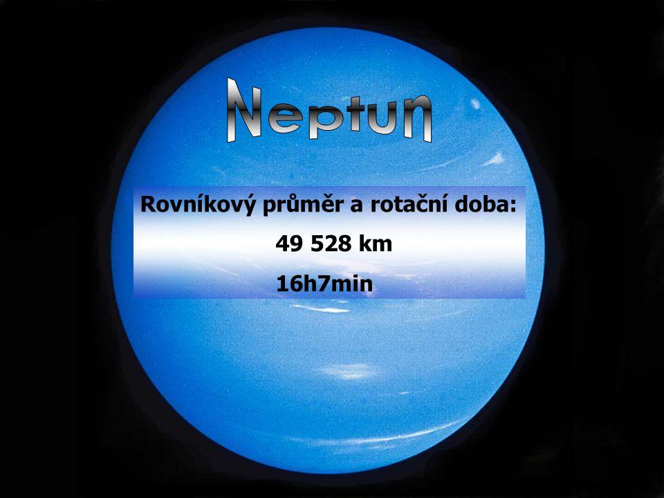 Rovníkový průměr a rotační doba: 49 528 km 16h7min