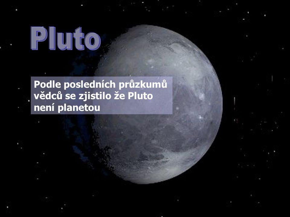 Podle posledních průzkumů vědců se zjistilo že Pluto není planetou