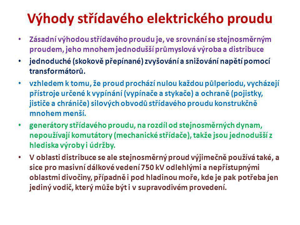 Nevýhody střídavého elektrického proudu Hlavní nevýhody střídavého proudu ve srovnání se stejnosměrným: složitější rekuperace (vracení energie do sítě) – tento problém je zmírněn nástupem pokročilé polovodičové techniky (aplikace elektronických střídačů) nutnost plně synchronizovat všechny elektrické generátory v celé síti nutnost vyvažovat nejen toky samotného činného výkonu, ale i jalového podstatný vliv rozložených liniových parametrů vedení, jako parazitní indukce a kapacita.