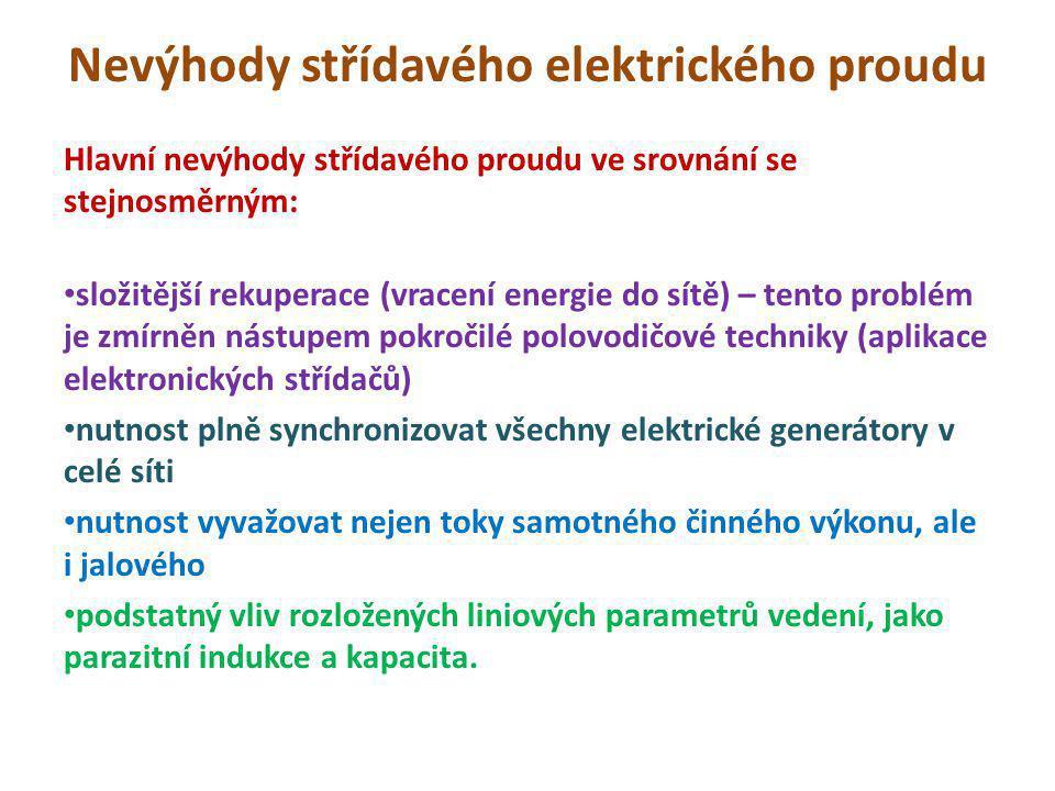 Nevýhody střídavého elektrického proudu Hlavní nevýhody střídavého proudu ve srovnání se stejnosměrným: složitější rekuperace (vracení energie do sítě