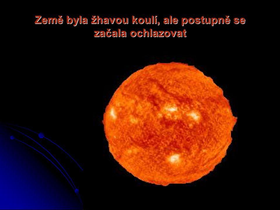 Až se ochladila tak,že se na ní objevil první život První organismy na zemi byly řasy a sinice První organismy na zemi byly řasy a sinice
