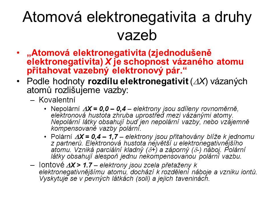 """Atomová elektronegativita a druhy vazeb """"Atomová elektronegativita (zjednodušeně elektronegativita) X je schopnost vázaného atomu přitahovat vazebný e"""