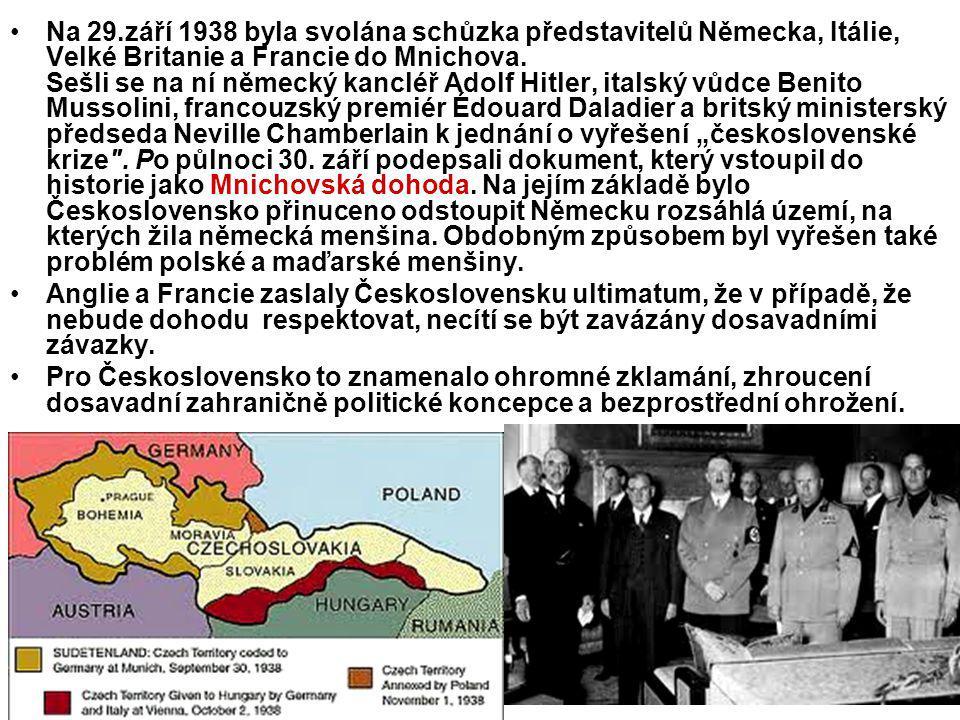 Na 29.září 1938 byla svolána schůzka představitelů Německa, Itálie, Velké Britanie a Francie do Mnichova. Sešli se na ní německý kancléř Adolf Hitler,