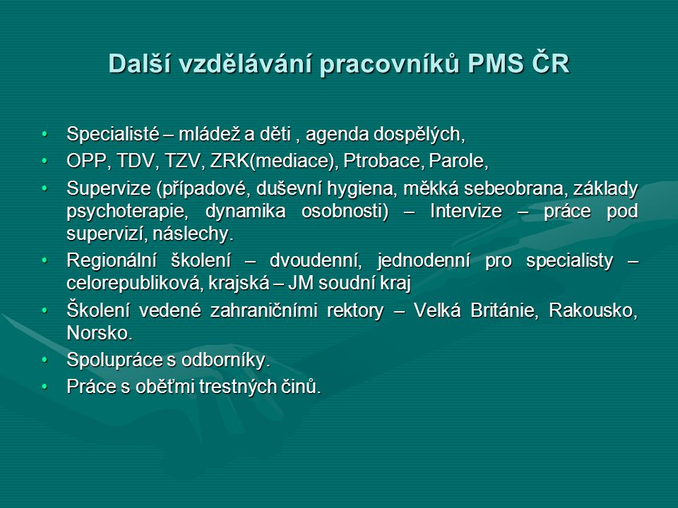 Další vzdělávání pracovníků PMS ČR Specialisté – mládež a děti, agenda dospělých,Specialisté – mládež a děti, agenda dospělých, OPP, TDV, TZV, ZRK(med