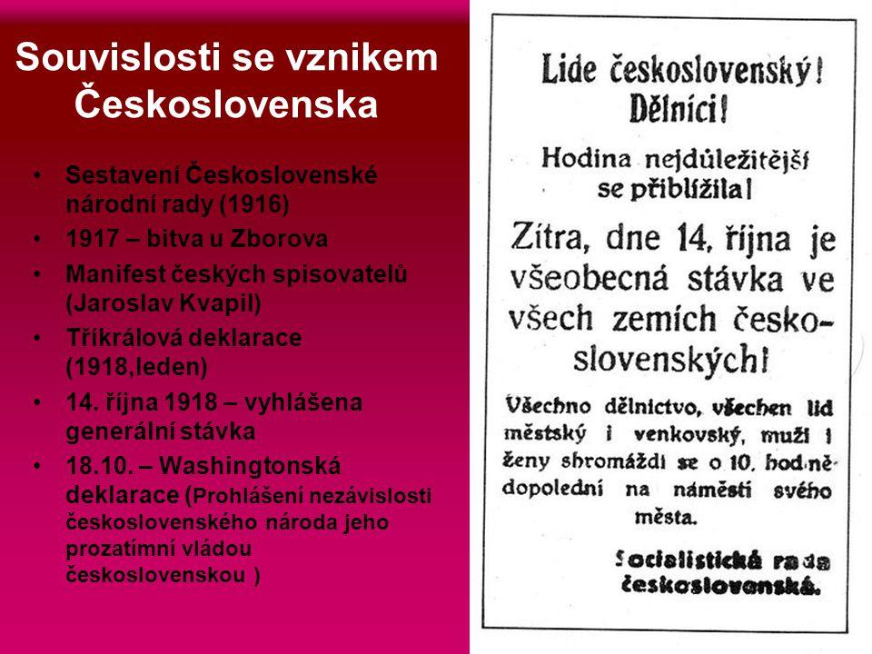 Souvislosti se vznikem Československa Sestavení Československé národní rady (1916) 1917 – bitva u Zborova Manifest českých spisovatelů (Jaroslav Kvapi