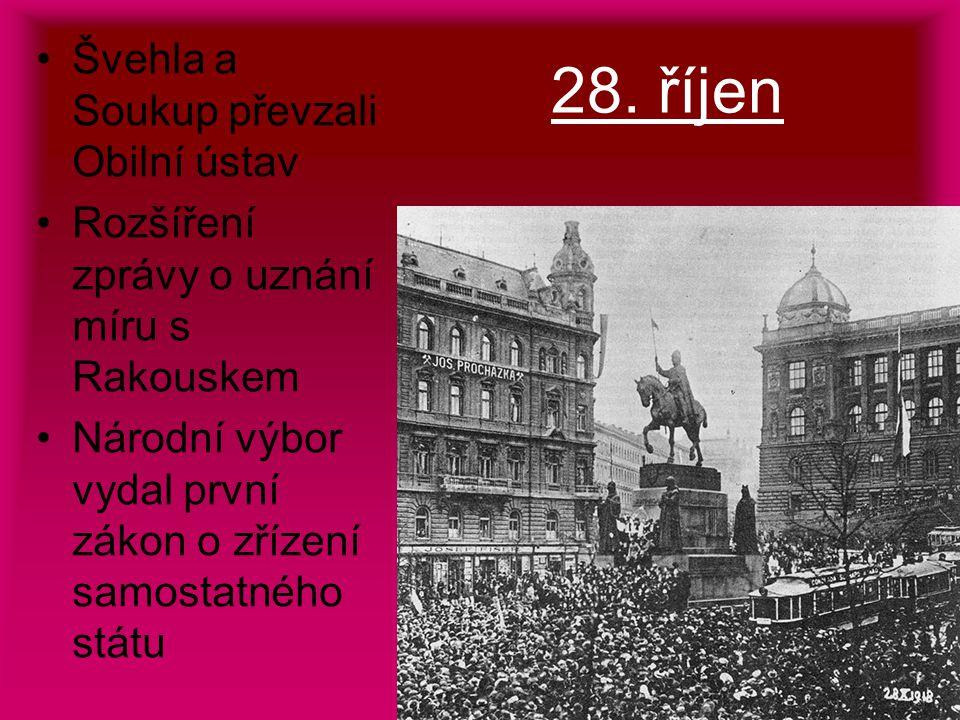 28. říjen Švehla a Soukup převzali Obilní ústav Rozšíření zprávy o uznání míru s Rakouskem Národní výbor vydal první zákon o zřízení samostatného stát
