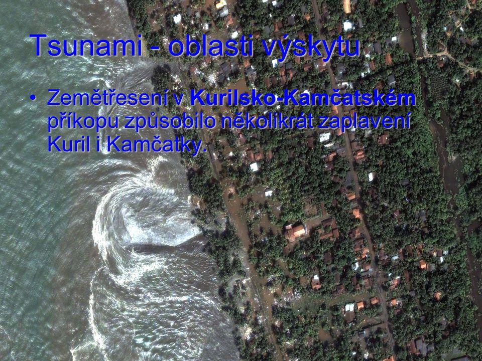Tsunami - oblasti výskytu Zemětřesení v Kurilsko-Kamčatském příkopu způsobilo několikrát zaplavení Kuril i Kamčatky.Zemětřesení v Kurilsko-Kamčatském příkopu způsobilo několikrát zaplavení Kuril i Kamčatky.