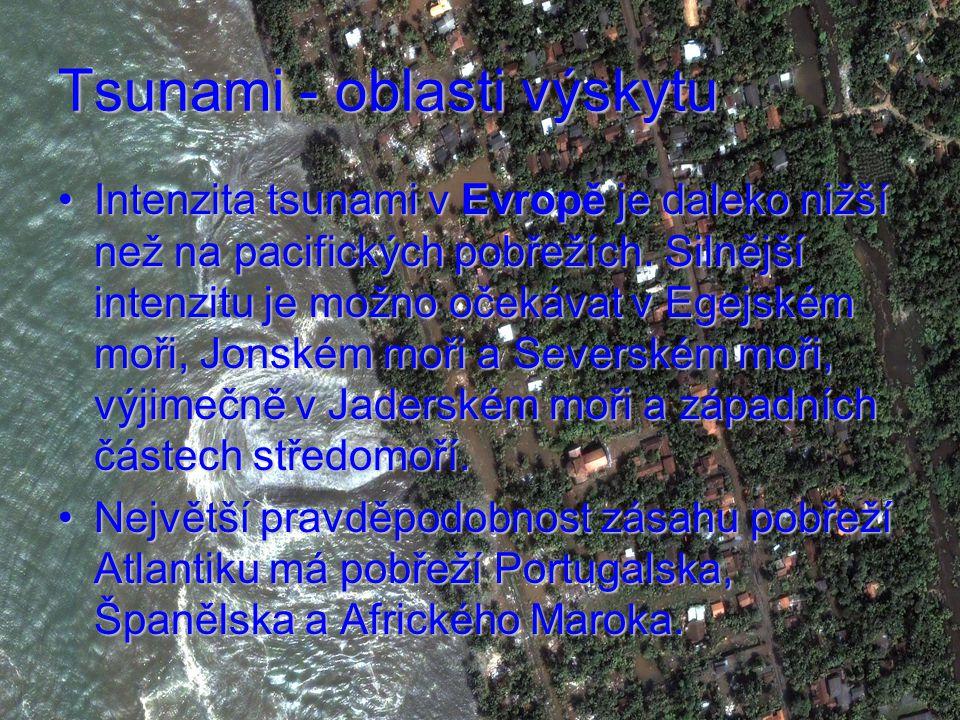 Tsunami - oblasti výskytu Intenzita tsunami v Evropě je daleko nižší než na pacifických pobřežích.