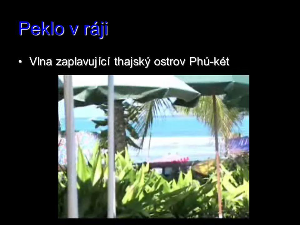 Peklo v ráji Vlna zaplavující thajský ostrov Phú-kétVlna zaplavující thajský ostrov Phú-két