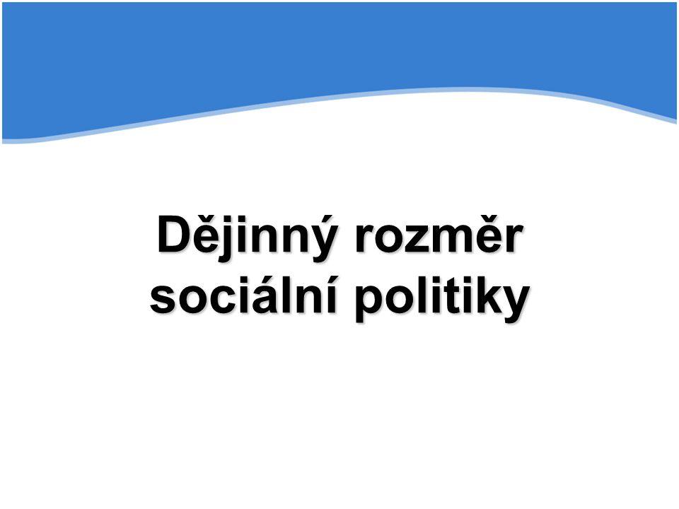 Historicky jsou extenzivní sociální politika a silný sociální stát poměrně mladým fenoménem, v podstatě jde o záležitost vývoje v průběhu 20.