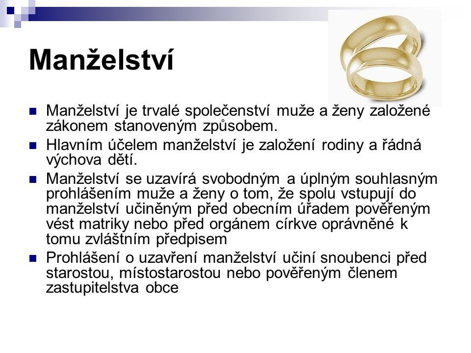 Manželství je trvalé společenství muže a ženy založené zákonem stanoveným způsobem.