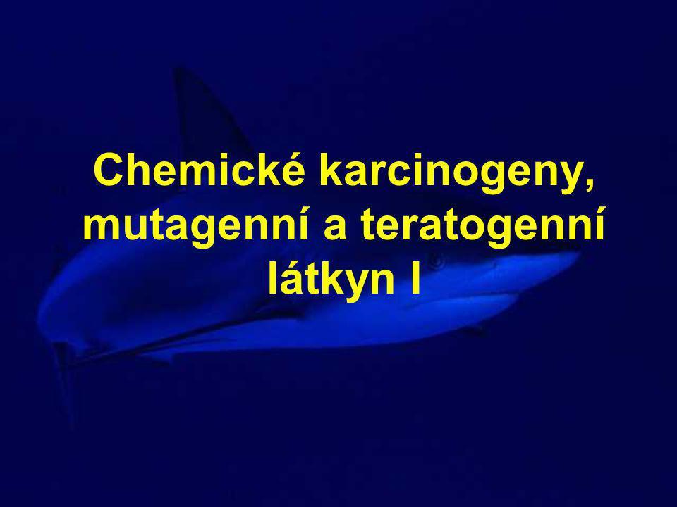 Chemické karcinogeny, mutagenní a teratogenní látkyn I