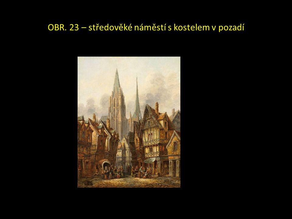 OBR. 23 – středověké náměstí s kostelem v pozadí