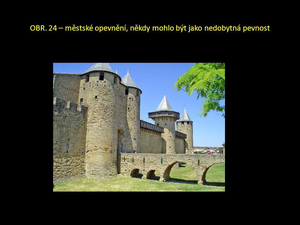 OBR. 24 – městské opevnění, někdy mohlo být jako nedobytná pevnost