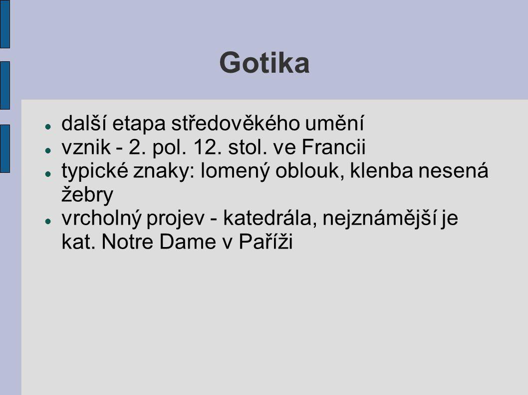 Gotika další etapa středověkého umění vznik - 2. pol.