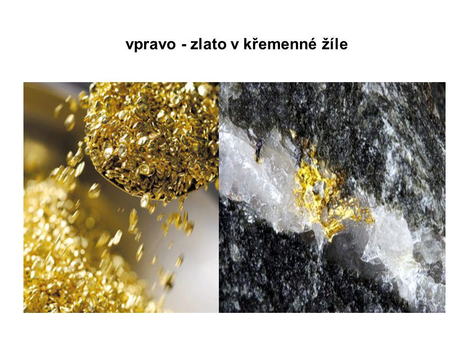 vpravo - zlato v křemenné žíle