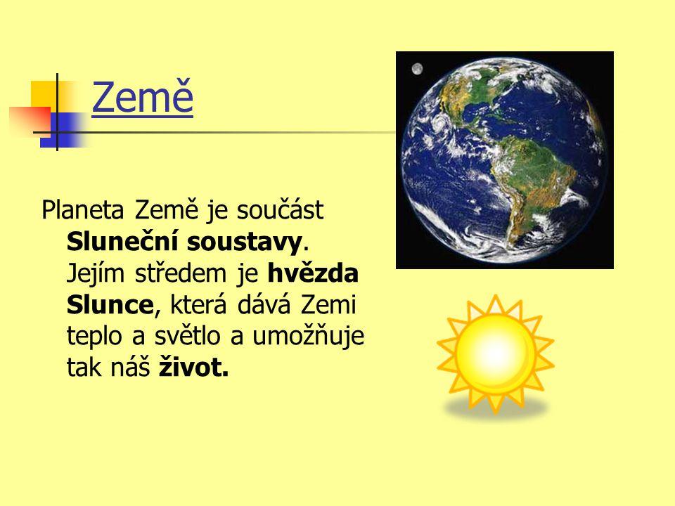 Země Planeta Země je součást Sluneční soustavy.