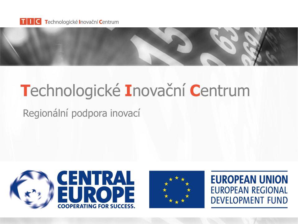Technologické Inovační Centrum Regionální podpora inovací Žilina, 10.5.2010
