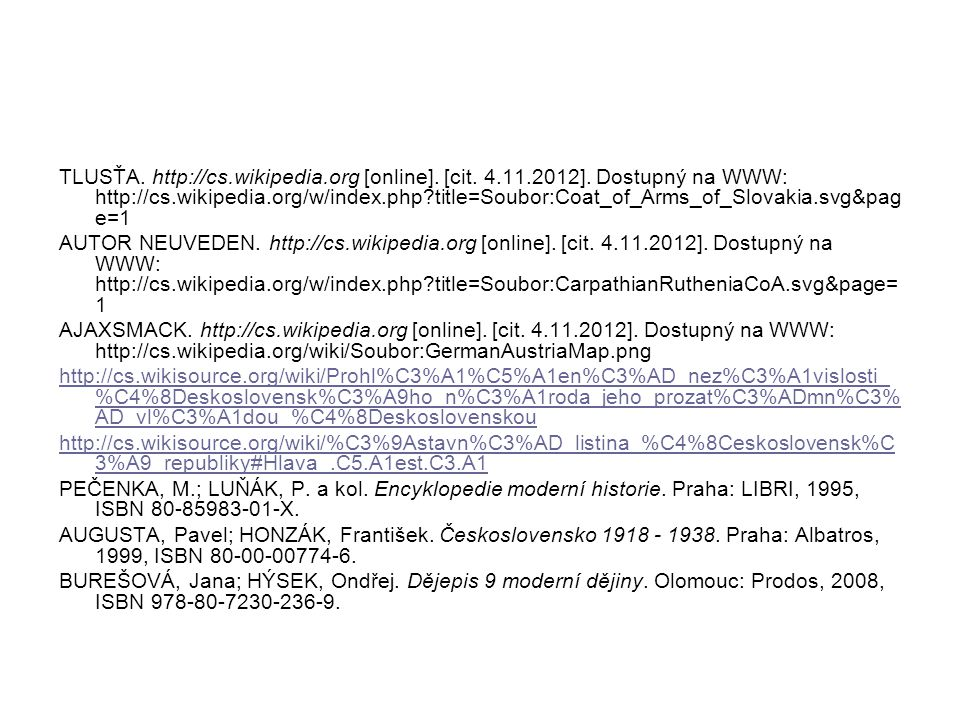 TLUSŤA. http://cs.wikipedia.org [online]. [cit. 4.11.2012]. Dostupný na WWW: http://cs.wikipedia.org/w/index.php?title=Soubor:Coat_of_Arms_of_Slovakia