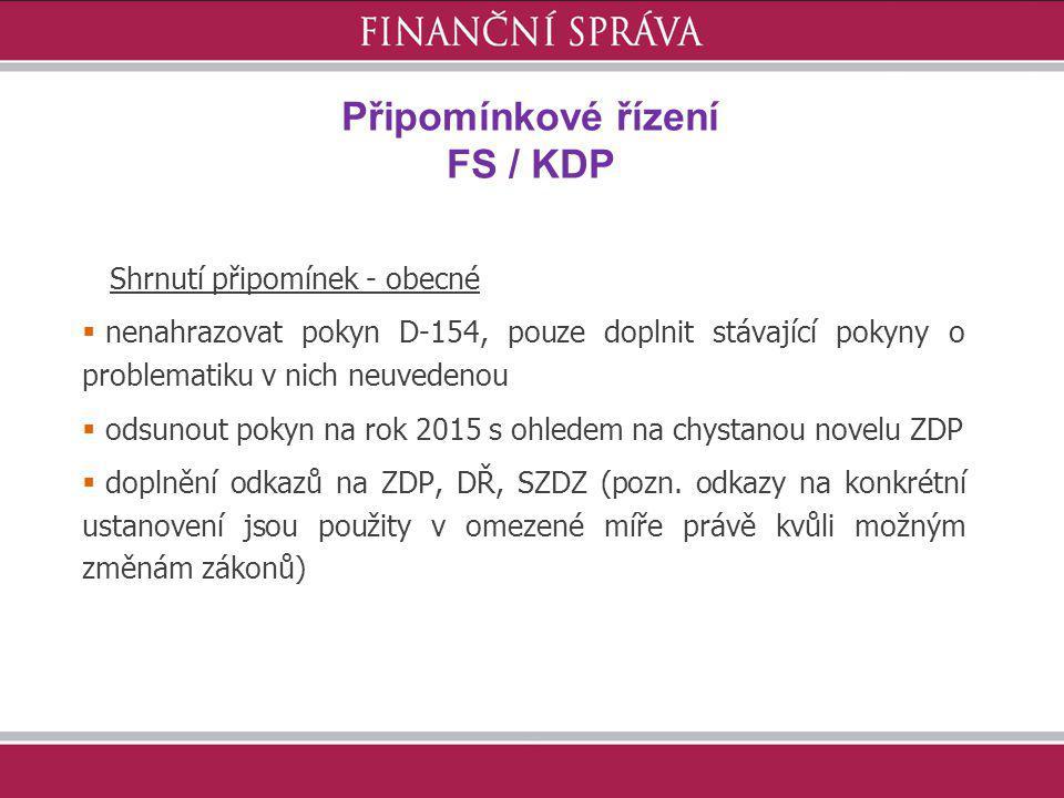 Připomínkové řízení FS / KDP Shrnutí připomínek - obecné  nenahrazovat pokyn D-154, pouze doplnit stávající pokyny o problematiku v nich neuvedenou 