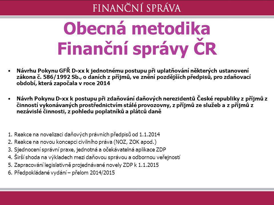 Obecná metodika Finanční správy ČR Návrhu Pokynu GFŘ D-xx k jednotnému postupu při uplatňování některých ustanovení zákona č. 586/1992 Sb., o daních z