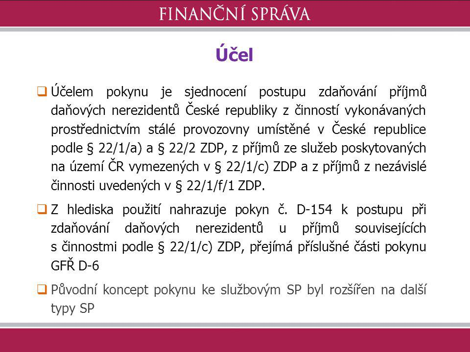 Účel  Účelem pokynu je sjednocení postupu zdaňování příjmů daňových nerezidentů České republiky z činností vykonávaných prostřednictvím stálé provozo