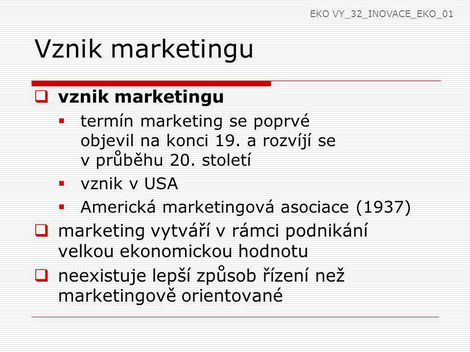 Vznik marketingu  vznik marketingu  termín marketing se poprvé objevil na konci 19. a rozvíjí se v průběhu 20. století  vznik v USA  Americká mark