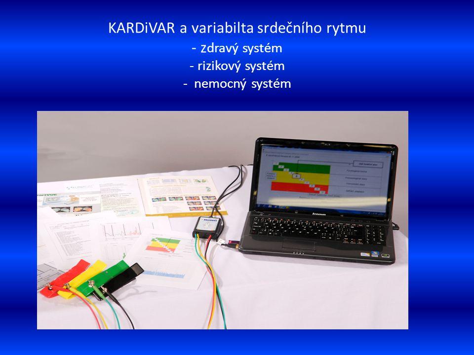 KARDiVAR a variabilta srdečního rytmu - z dravý systém - rizikový systém - nemocný systém