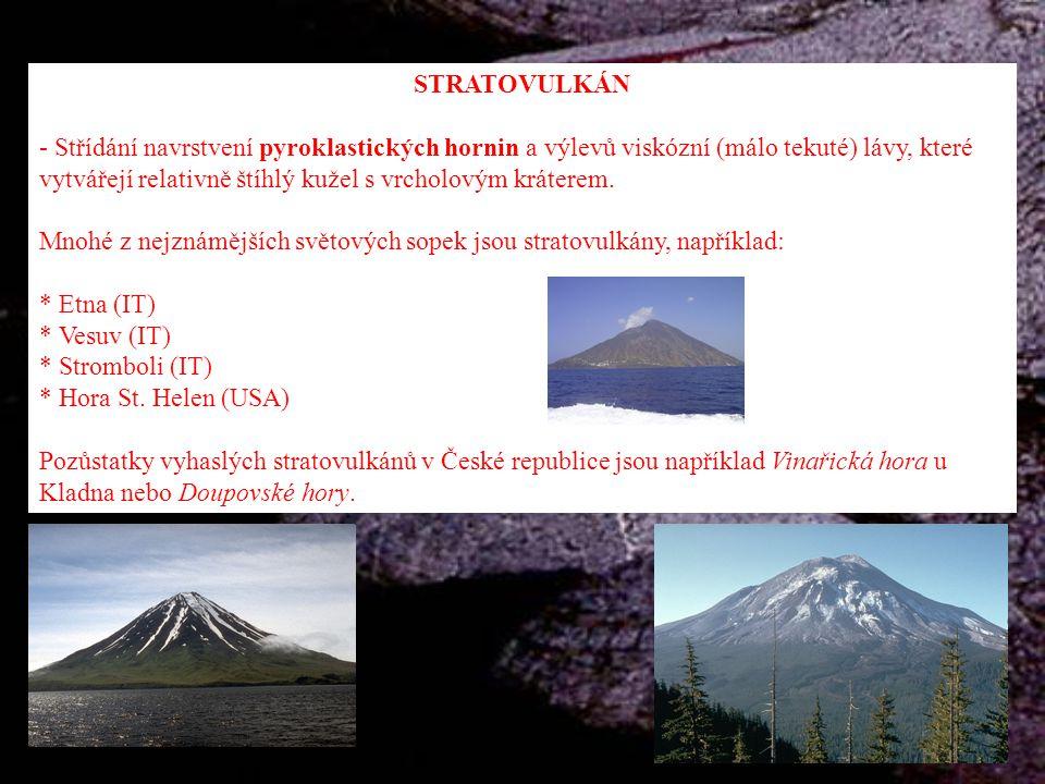 STRATOVULKÁN - Střídání navrstvení pyroklastických hornin a výlevů viskózní (málo tekuté) lávy, které vytvářejí relativně štíhlý kužel s vrcholovým kr