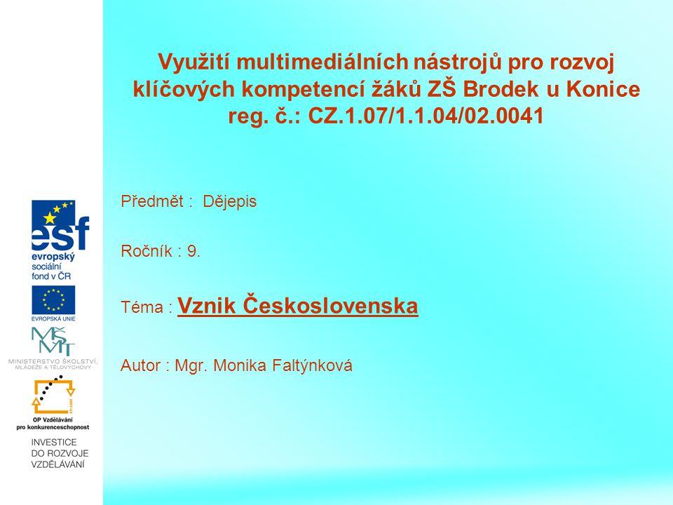 Využití multimediálních nástrojů pro rozvoj klíčových kompetencí žáků ZŠ Brodek u Konice reg. č.: CZ.1.07/1.1.04/02.0041 Předmět : Dějepis Ročník : 9.