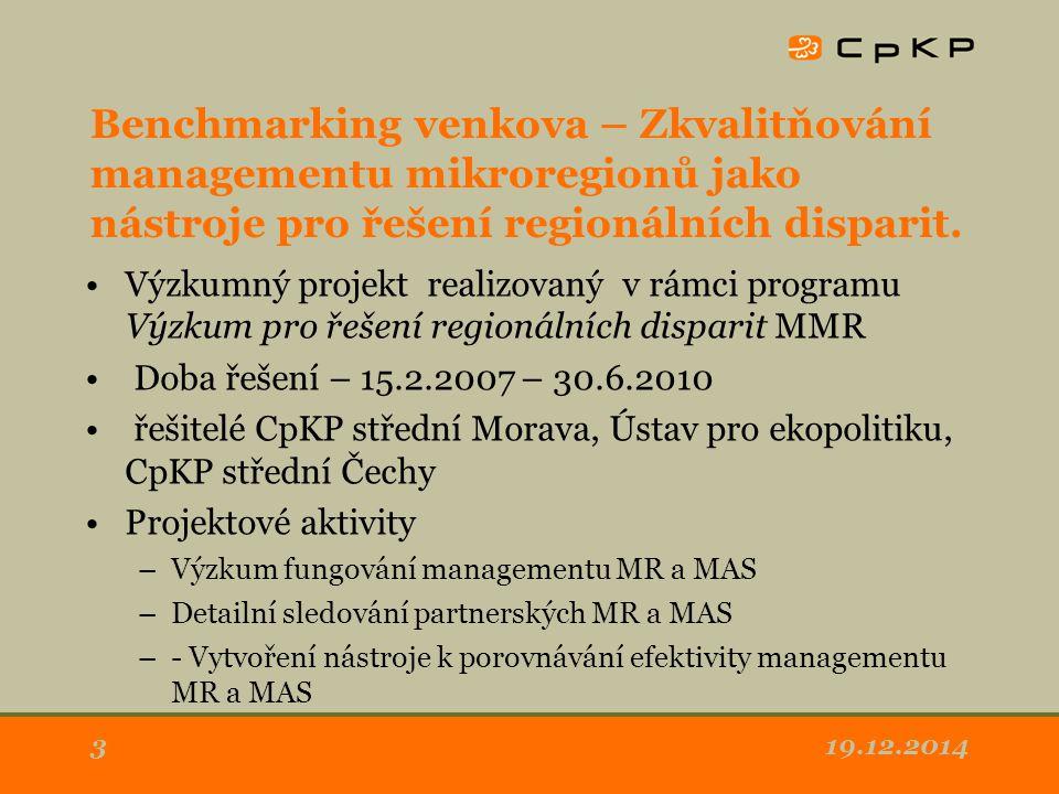 19.12.20143 Benchmarking venkova – Zkvalitňování managementu mikroregionů jako nástroje pro řešení regionálních disparit. Výzkumný projekt realizovaný