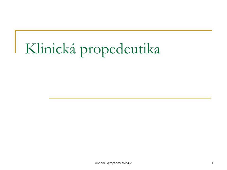 obecná symptomatologie1 Klinická propedeutika