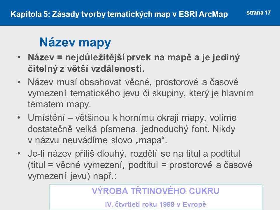 strana 17 Název mapy Název = nejdůležitější prvek na mapě a je jediný čitelný z větší vzdálenosti.