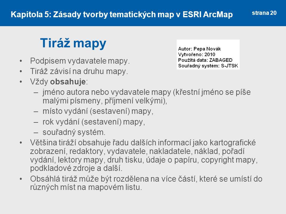 strana 20 Tiráž mapy Podpisem vydavatele mapy.Tiráž závisí na druhu mapy.