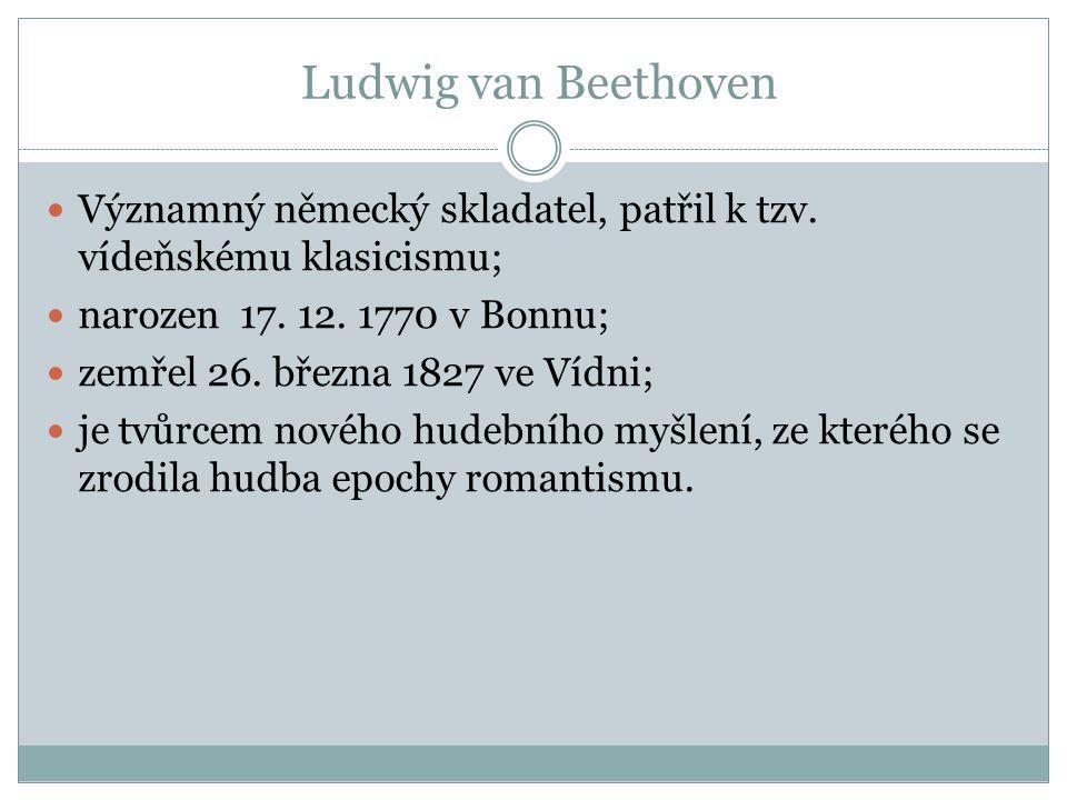 I.symfonie C dur, op. 21 vznik 1799 – 1800; vliv Mozarta a Haydna; klasicistní; 4 věty; 1.