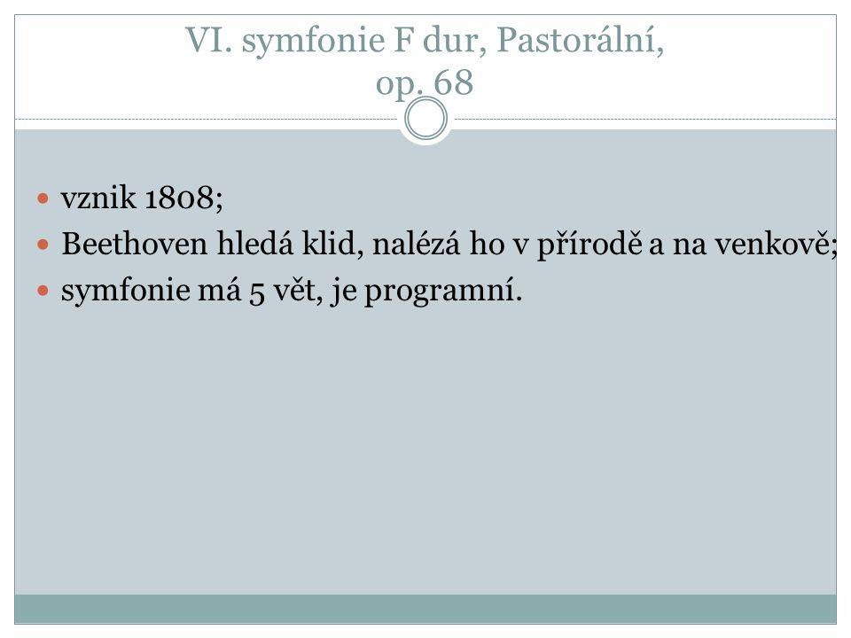 Jednotlivé části VI.symfonie I. věta: Probuzení radostných pocitů po příjezdu na venkov; II.
