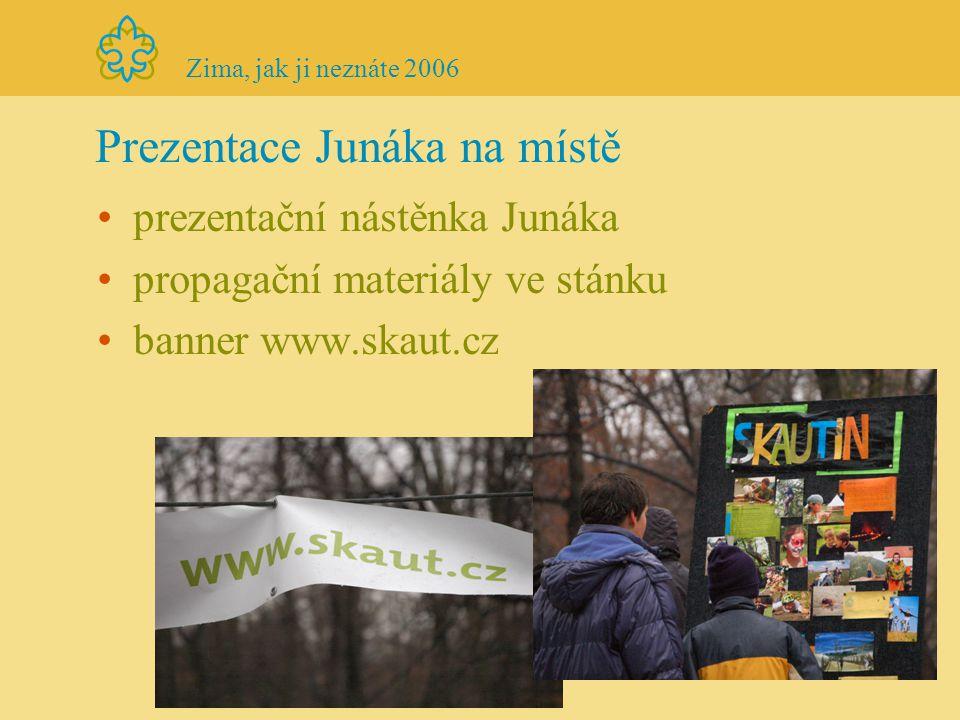 Prezentace projektu před akcí pozvánka e-mailem ZŠ v Praze pozvánka v tištěné podobě na některé MŠ, ZŠ, SŠ na Praze 10 pozvánka na ČTK, víkendové tipy na ČT1 a ČR, Metro a další přílohy pražských deníků pozvánka na serveru cokdyvpraze.cz a další Zima, jak ji neznáte 2006