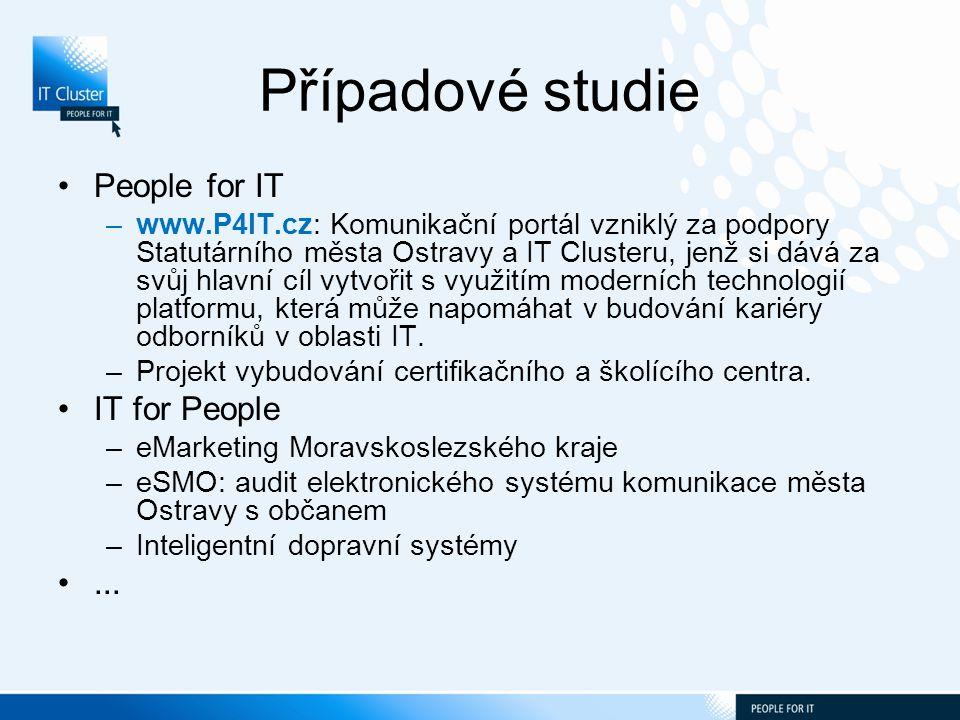 Případové studie People for IT –www.P4IT.cz: Komunikační portál vzniklý za podpory Statutárního města Ostravy a IT Clusteru, jenž si dává za svůj hlavní cíl vytvořit s využitím moderních technologií platformu, která může napomáhat v budování kariéry odborníků v oblasti IT.