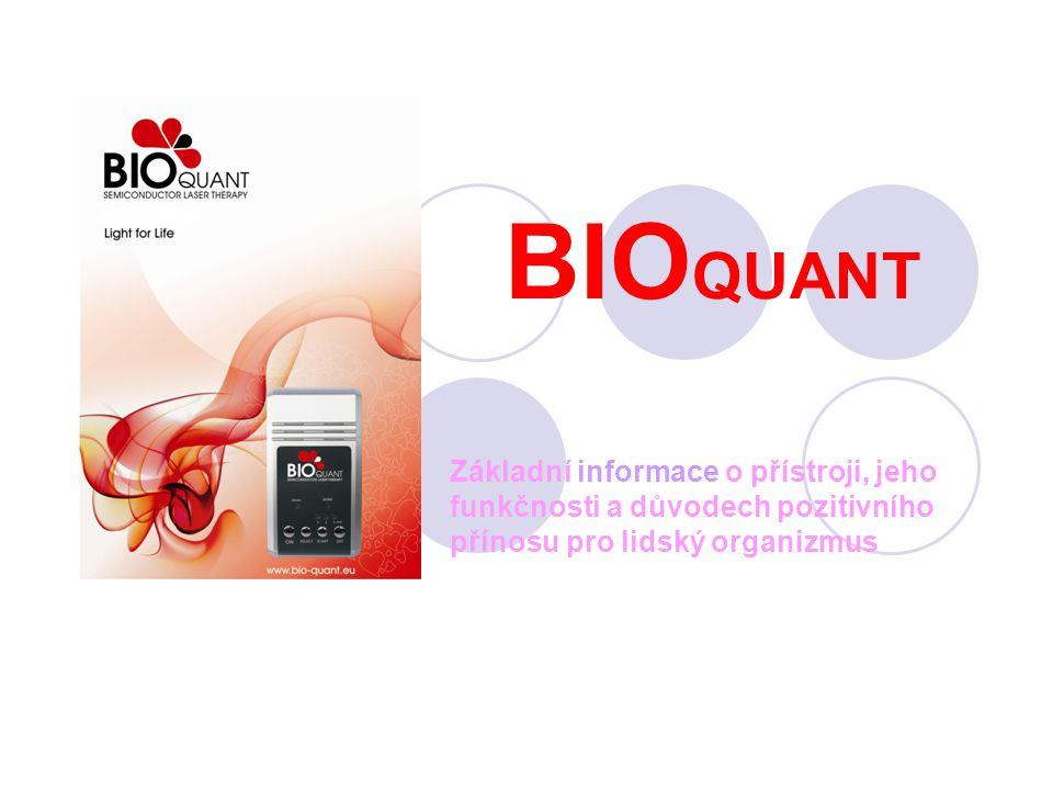 BIO QUANT Základní informace o přístroji, jeho funkčnosti a důvodech pozitivního přínosu pro lidský organizmus