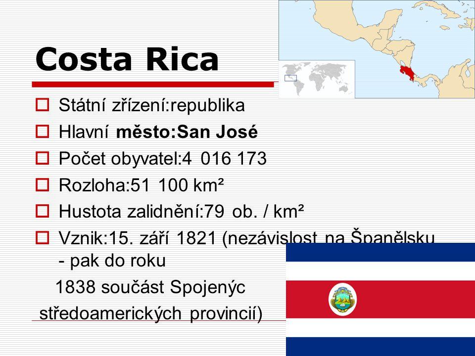Costa Rica  Státní zřízení:republika  Hlavní město:San José  Počet obyvatel:4 016 173  Rozloha:51 100 km²  Hustota zalidnění:79 ob. / km²  Vznik