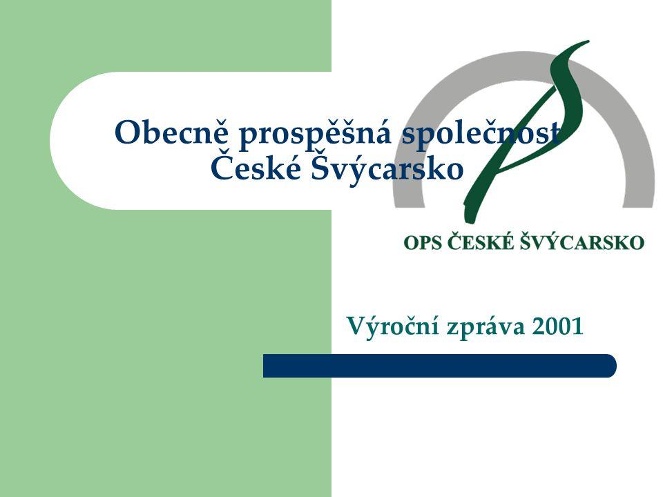 Obecně prospěšná společnost České Švýcarsko Výroční zpráva 2001