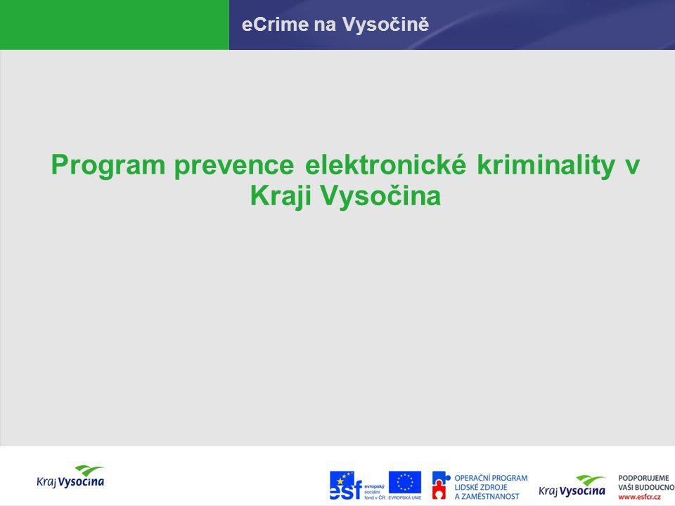 eCrime na Vysočině Program prevence elektronické kriminality v Kraji Vysočina
